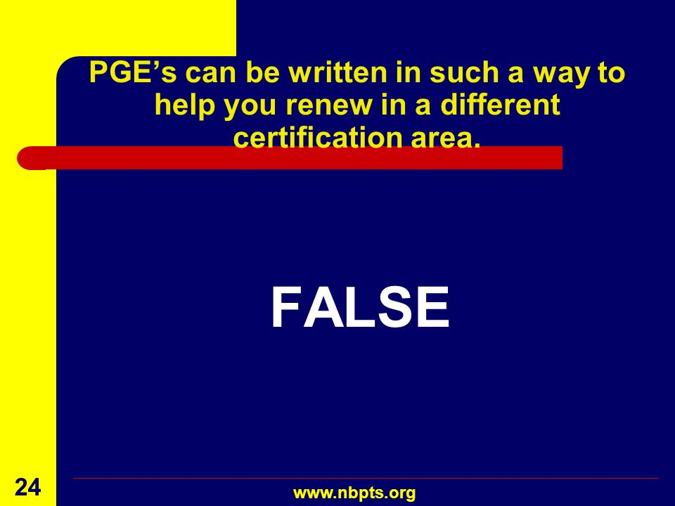PGE's can be written in such a way to help you renew in a different certification area.