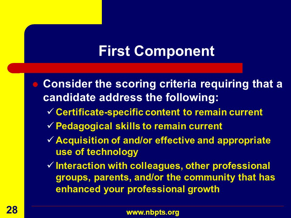 First Component Consider the scoring criteria requiring that a candidate address the following: Certificate-specific content to remain current.