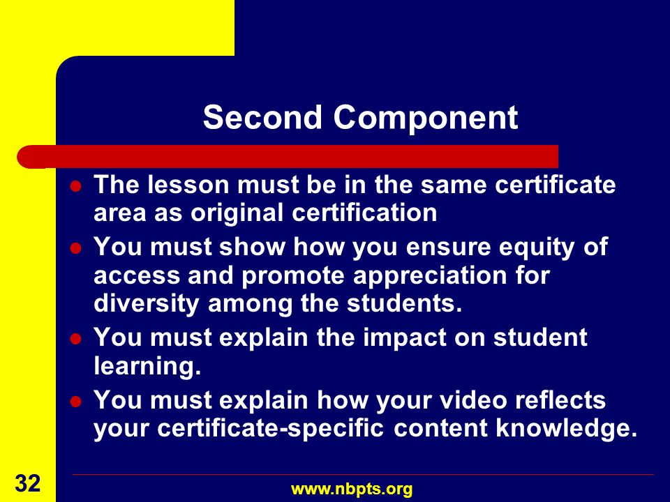 Second Component The lesson must be in the same certificate area as original certification.