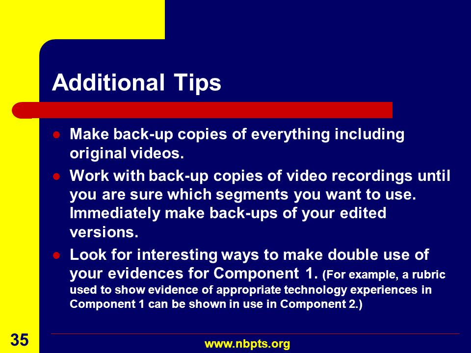 Additional Tips Make back-up copies of everything including original videos.