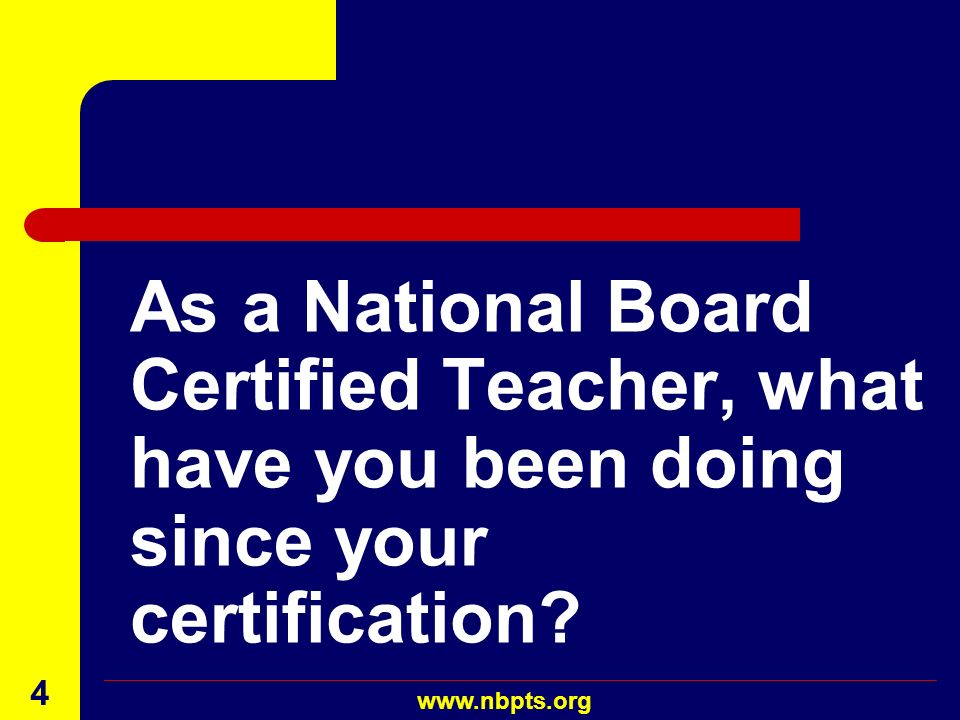 As a National Board Certified Teacher, what have you been doing since your certification