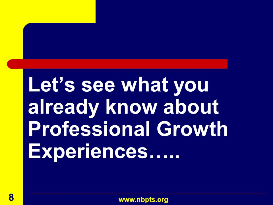 Let's see what you already know about Professional Growth Experiences…..