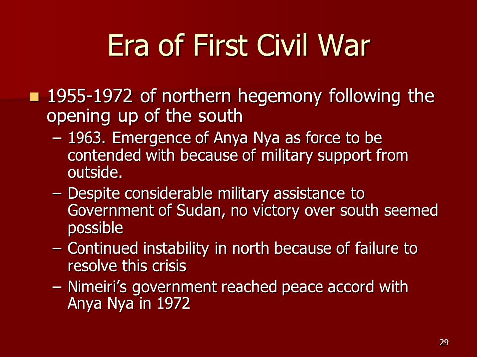 Era of First Civil War 1955-1972 of northern hegemony following the opening up of the south.