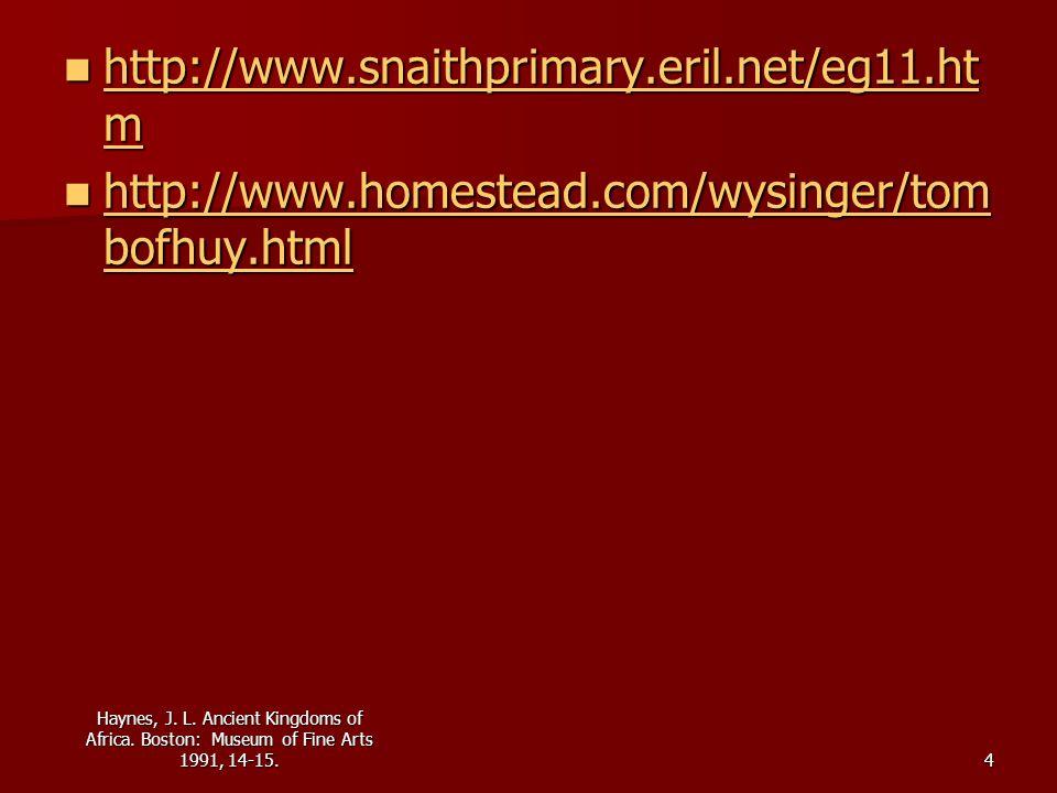 http://www.snaithprimary.eril.net/eg11.htm http://www.homestead.com/wysinger/tombofhuy.html.