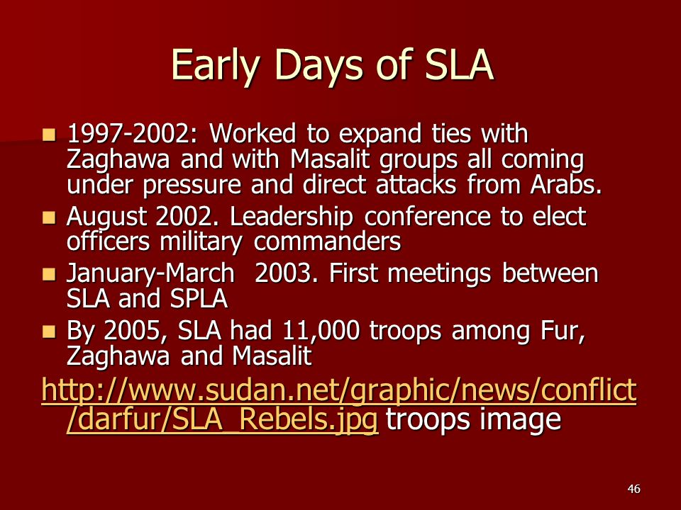 Early Days of SLA 1997-2002: Worked to expand ties with Zaghawa and with Masalit groups all coming under pressure and direct attacks from Arabs.