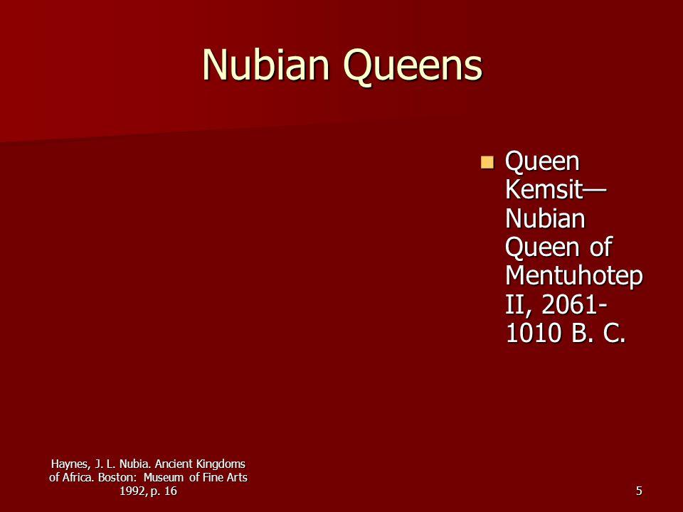 Nubian Queens Queen Kemsit—Nubian Queen of Mentuhotep II, 2061-1010 B. C.