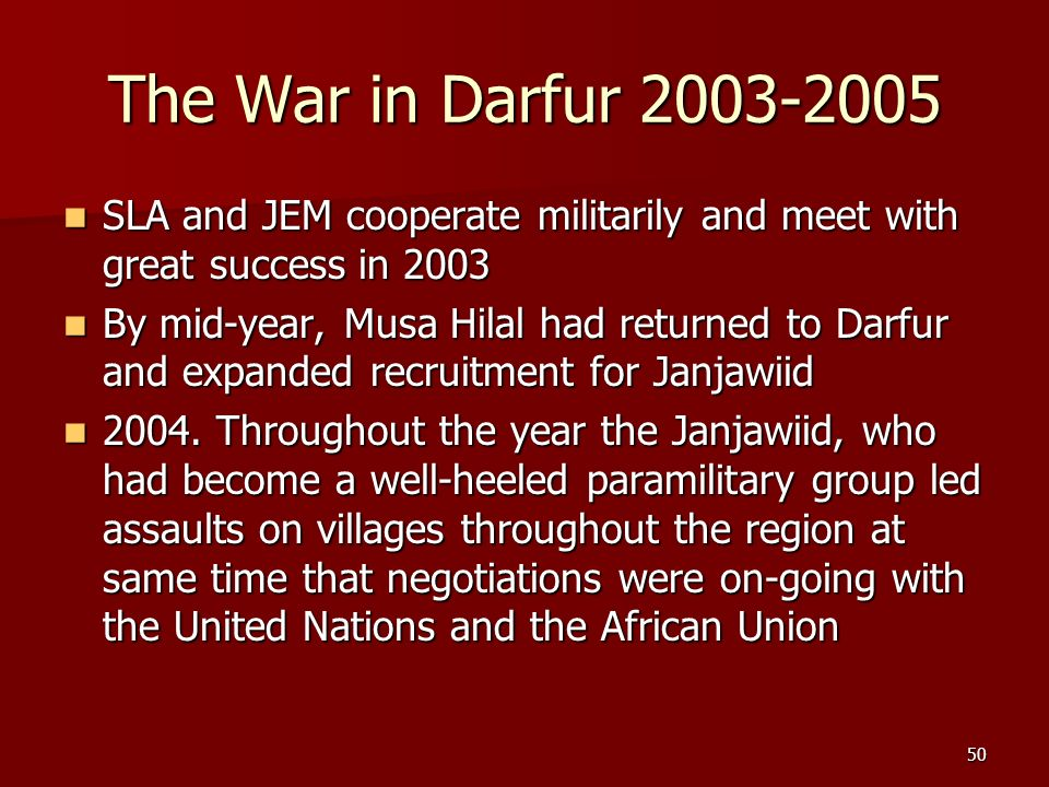 The War in Darfur 2003-2005 SLA and JEM cooperate militarily and meet with great success in 2003.