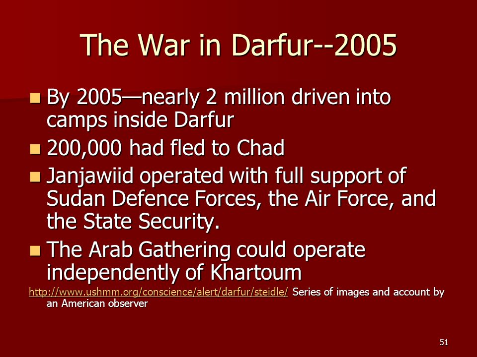 The War in Darfur--2005 By 2005—nearly 2 million driven into camps inside Darfur. 200,000 had fled to Chad.