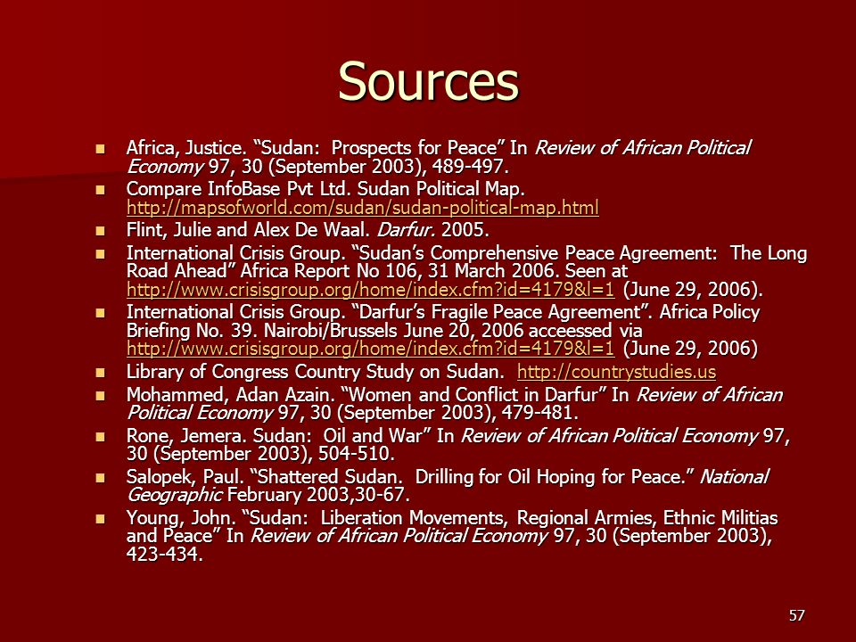 Sources Africa, Justice. Sudan: Prospects for Peace In Review of African Political Economy 97, 30 (September 2003), 489-497.