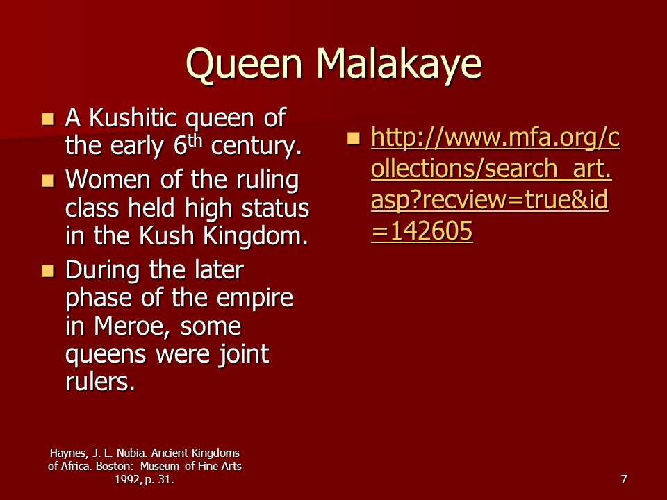 Queen Malakaye A Kushitic queen of the early 6th century.