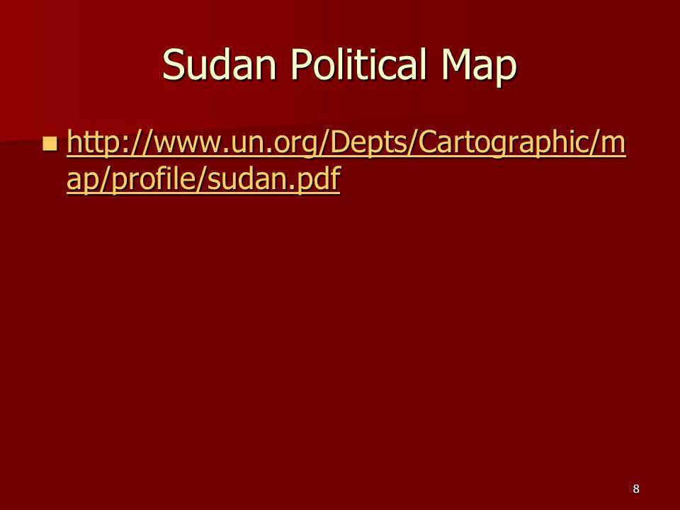 Sudan Political Map http://www.un.org/Depts/Cartographic/map/profile/sudan.pdf