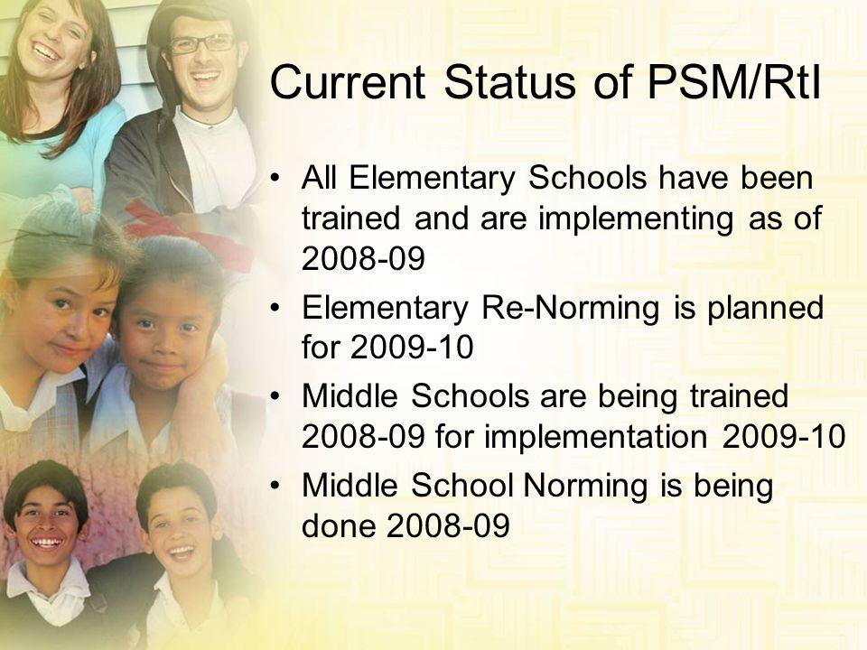 Current Status of PSM/RtI
