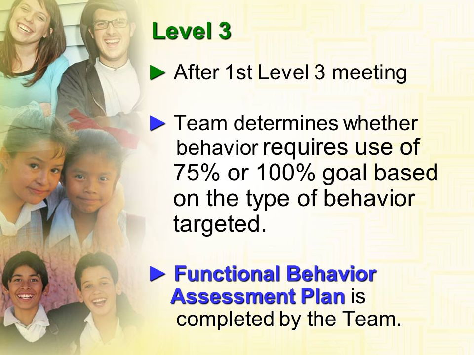 Level 3 75% or 100% goal based on the type of behavior targeted.