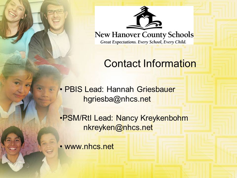 Contact Information PBIS Lead: Hannah Griesbauer. hgriesba@nhcs.net. PSM/RtI Lead: Nancy Kreykenbohm.