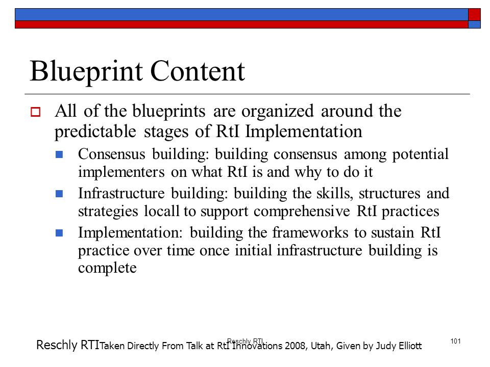 Blueprint Content All of the blueprints are organized around the predictable stages of RtI Implementation.