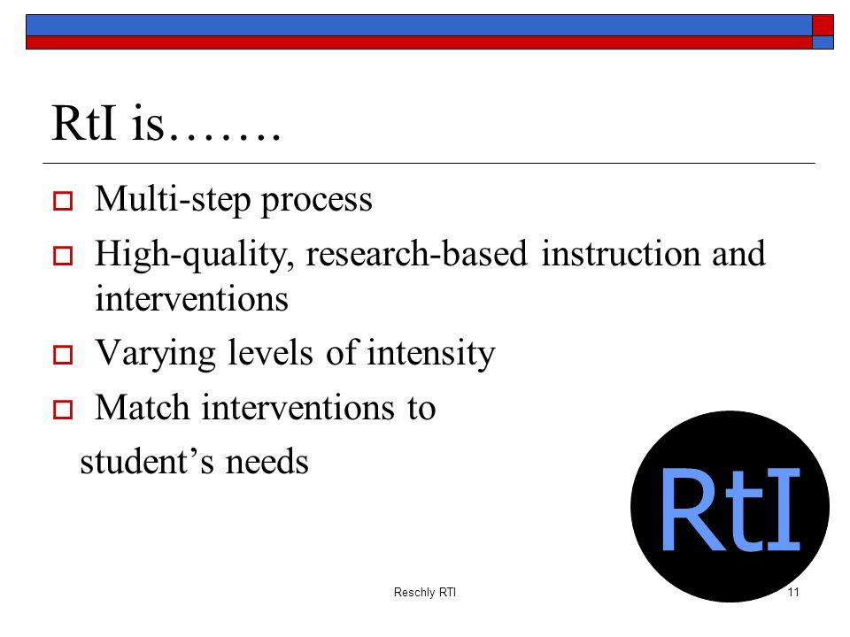 RtI RtI is……. Multi-step process