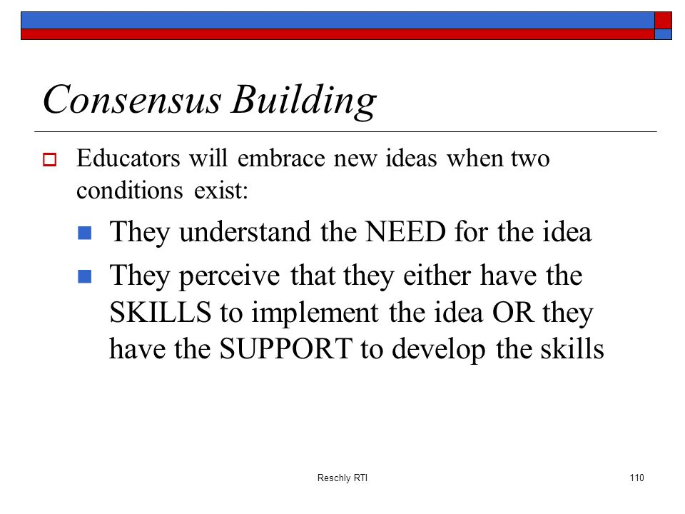 Consensus Building They understand the NEED for the idea