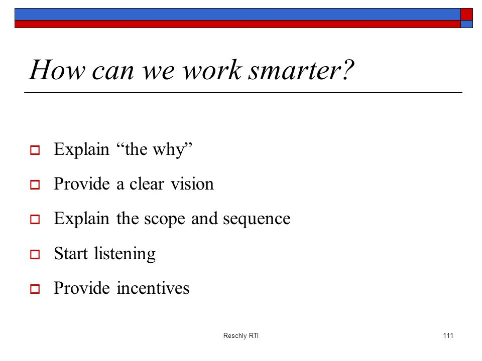 How can we work smarter Explain the why Provide a clear vision