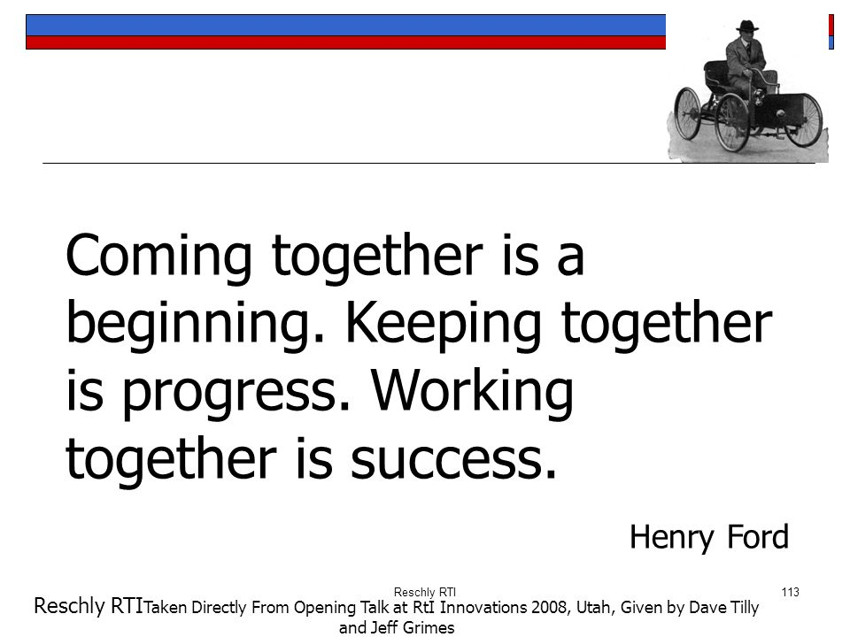RtI: We Got Game Coming together is a beginning. Keeping together is progress. Working together is success.