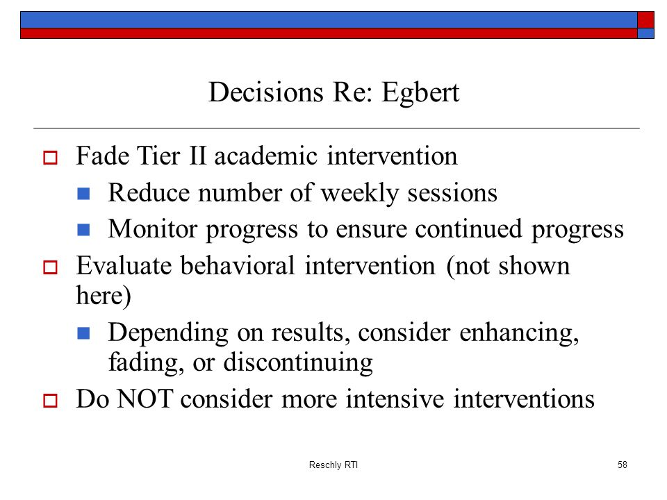 Decisions Re: Egbert Fade Tier II academic intervention