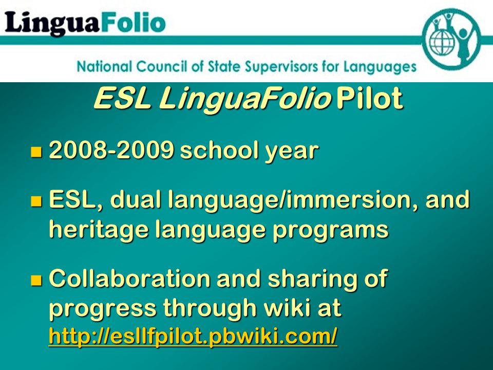 ESL LinguaFolio Pilot 2008-2009 school year
