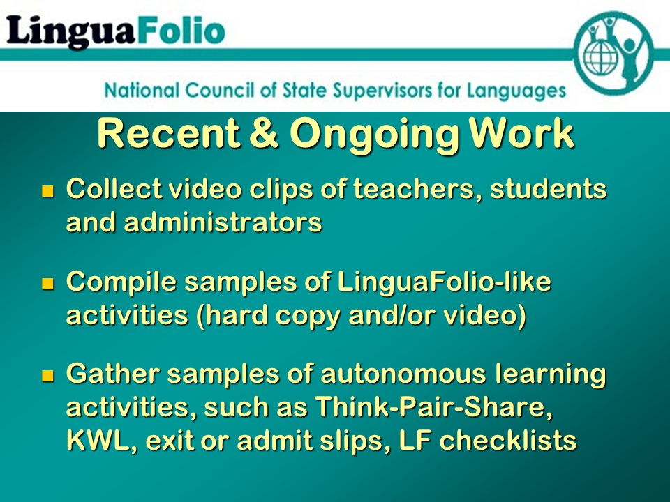 Recent & Ongoing Work Collect video clips of teachers, students and administrators.