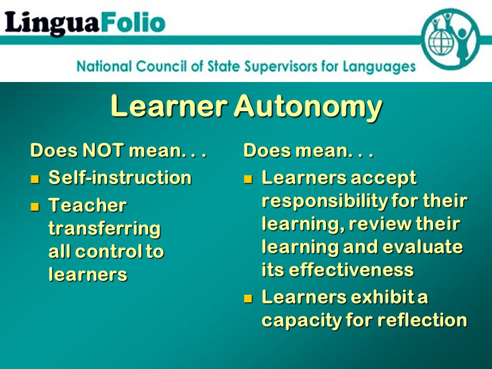 Learner Autonomy Does NOT mean. . . Self-instruction