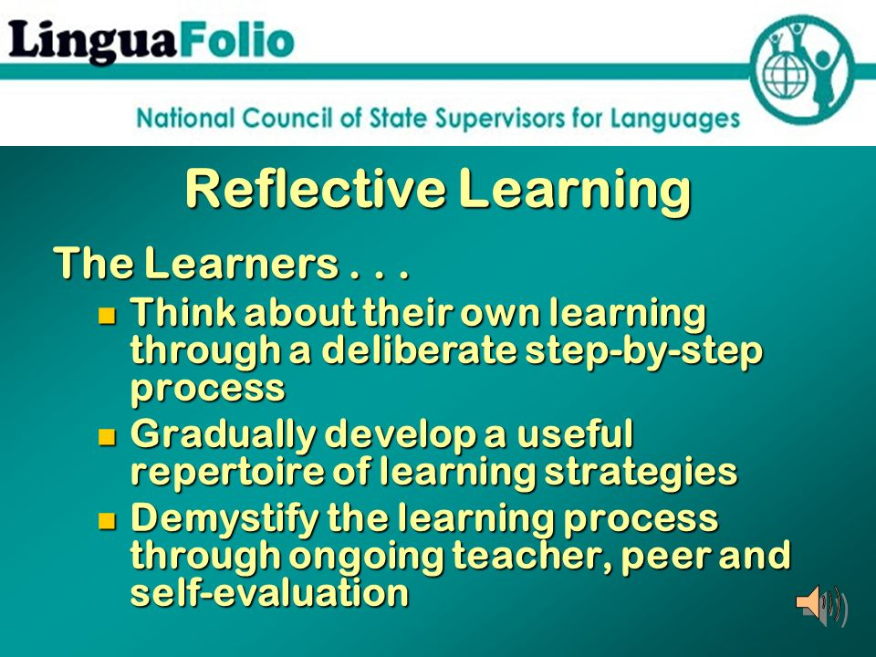 Reflective Learning The Learners . . .