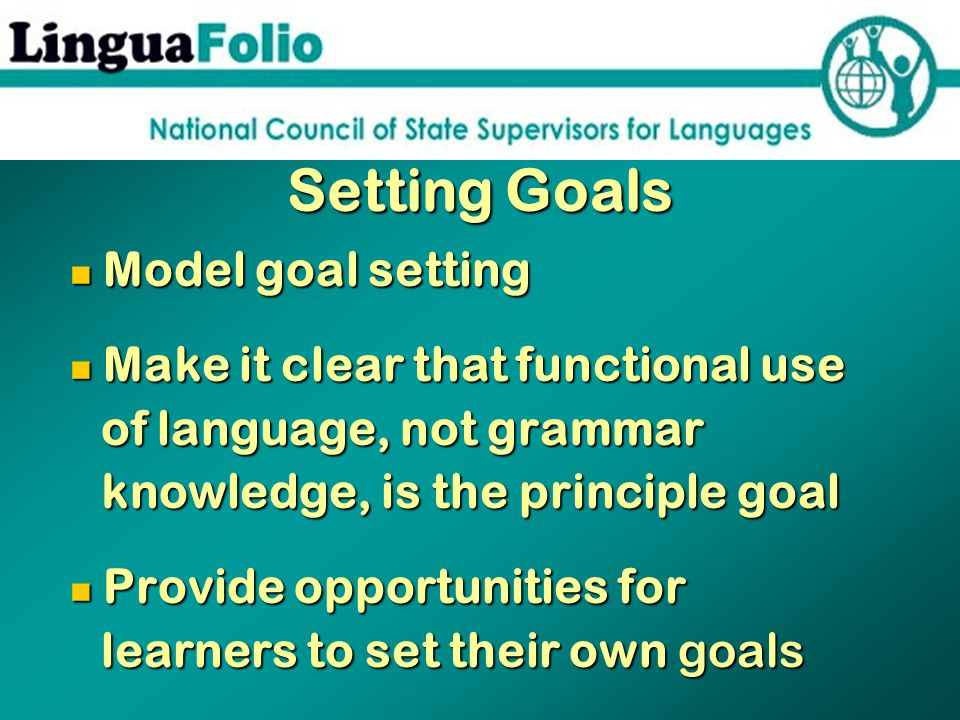 Setting Goals of language, not grammar