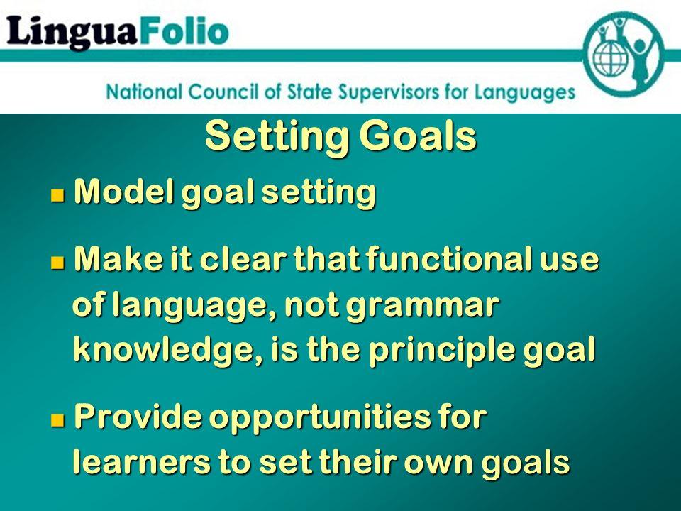 Setting Goals of language, not grammar