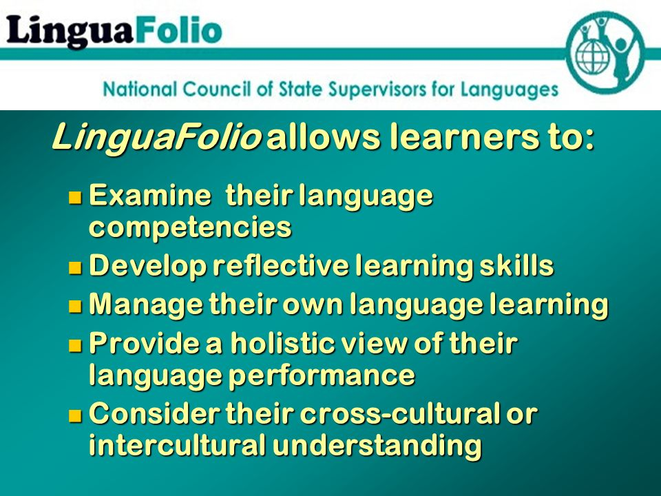 LinguaFolio allows learners to: