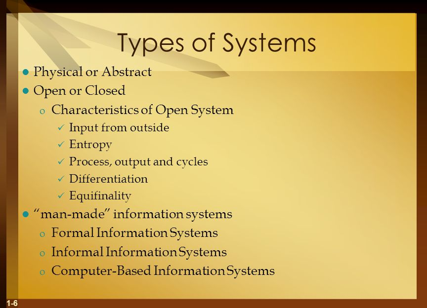 Types of Systems Physical or Abstract Open or Closed