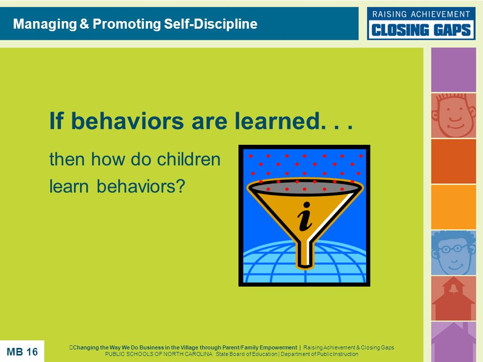If behaviors are learned. . .