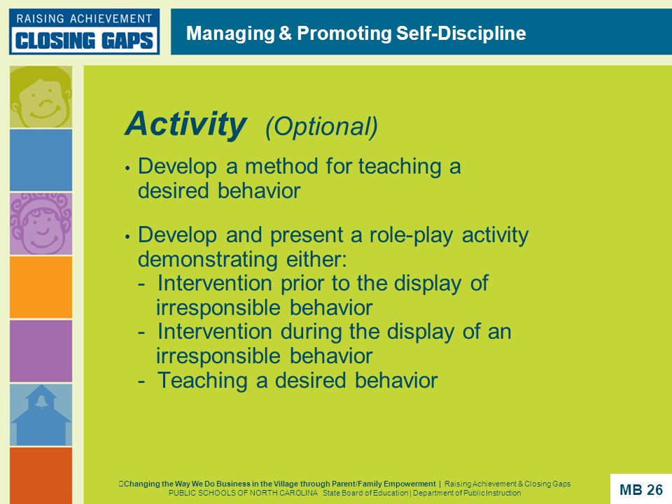 Activity (Optional) Develop a method for teaching a desired behavior