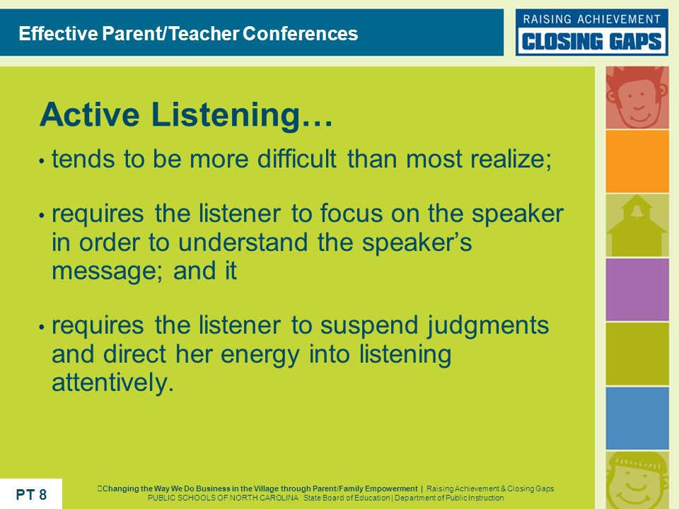 Active Listening… tends to be more difficult than most realize;