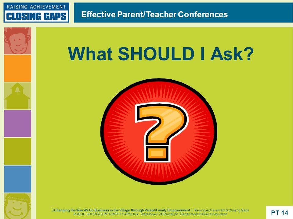What SHOULD I Ask Effective Parent/Teacher Conferences PT 14 PT 14