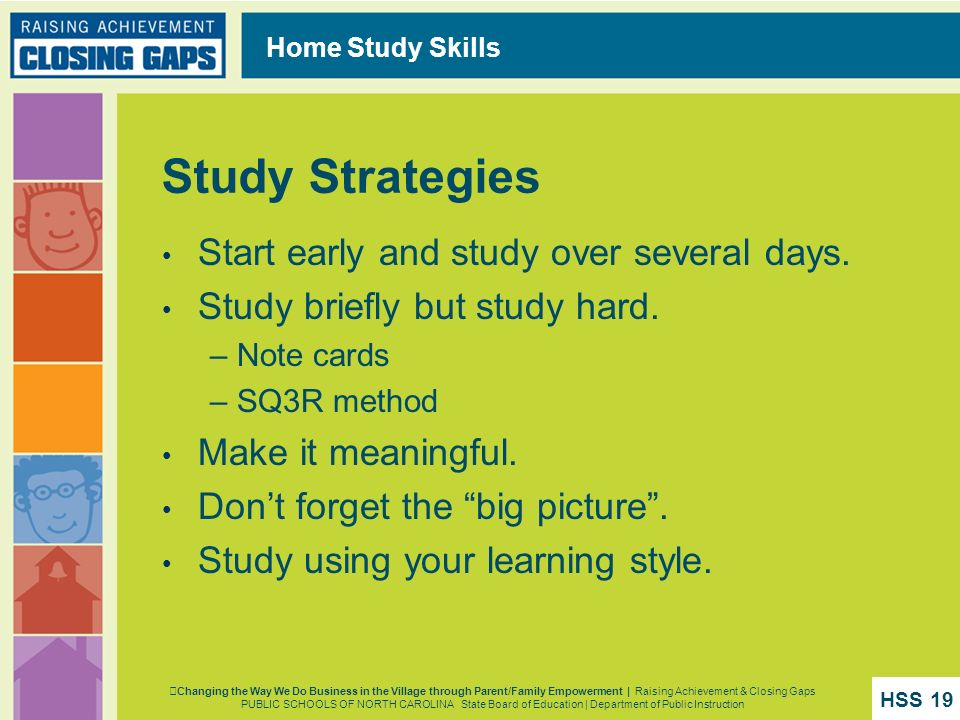 Study Strategies Start early and study over several days.