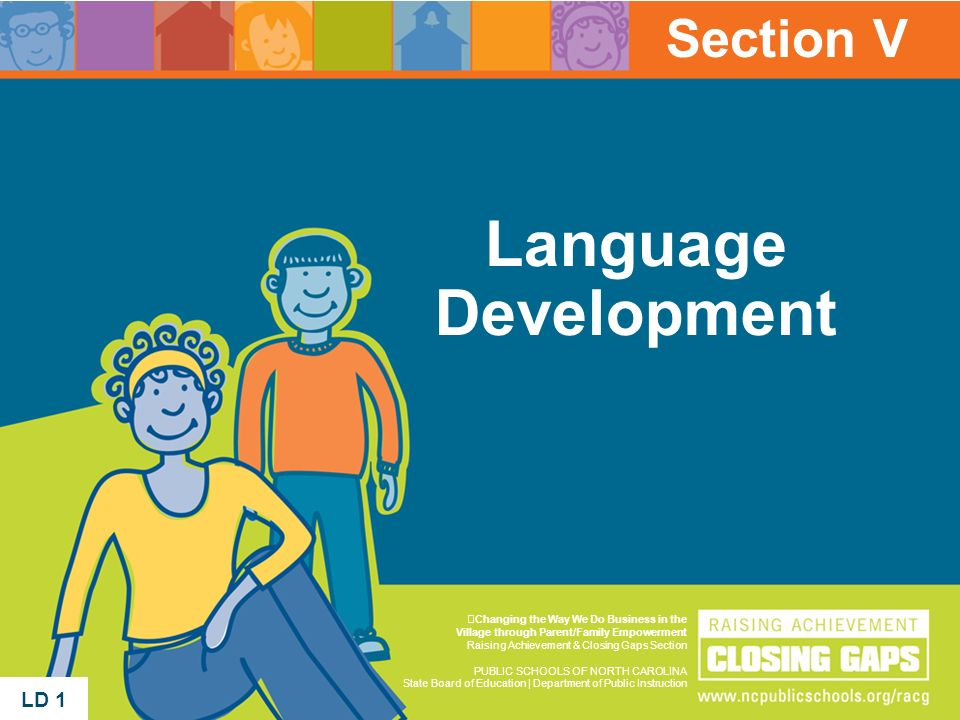 Language Development Section V LD 1 LD 1