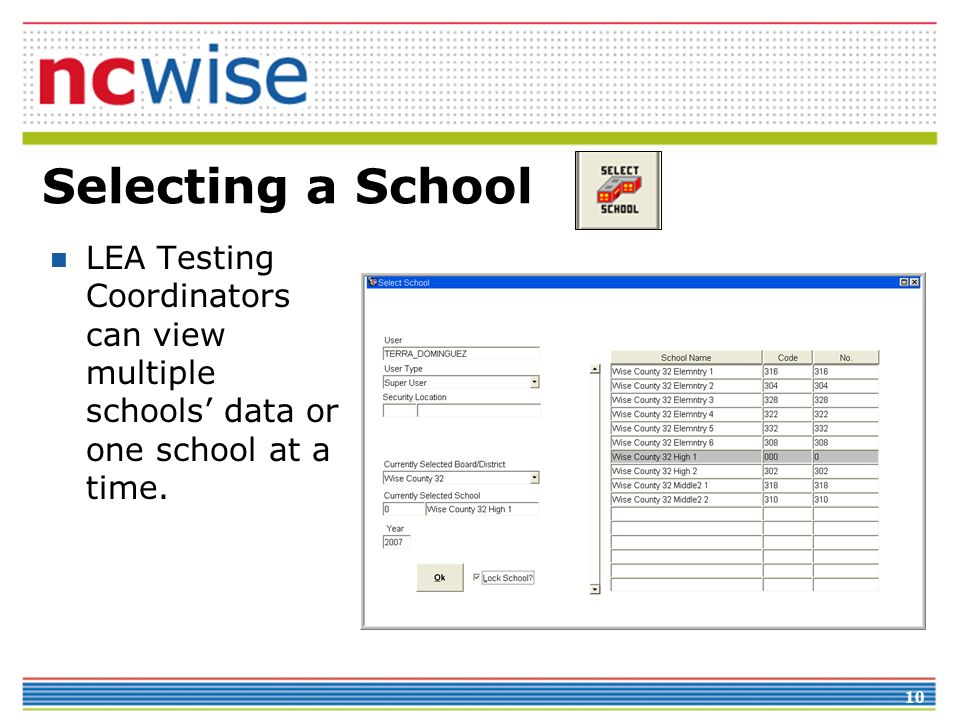 Selecting a School LEA Testing Coordinators can view multiple schools' data or one school at a time.