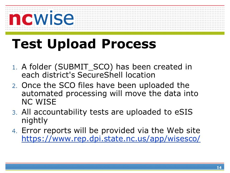Test Upload Process A folder (SUBMIT_SCO) has been created in each district s SecureShell location.