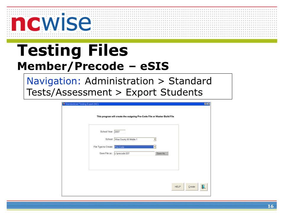 Testing Files Member/Precode – eSIS