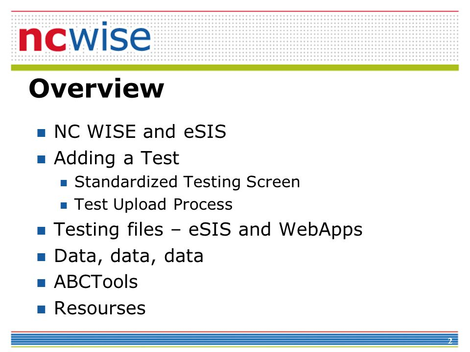 Overview NC WISE and eSIS Adding a Test