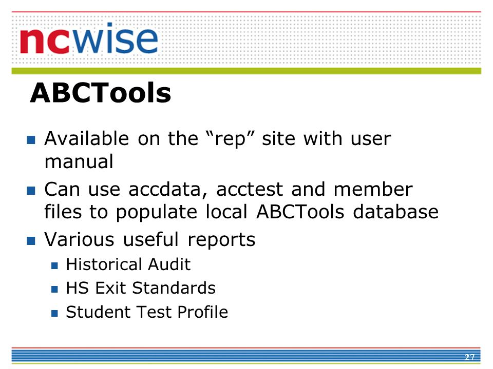 ABCTools Available on the rep site with user manual. Can use accdata, acctest and member files to populate local ABCTools database.