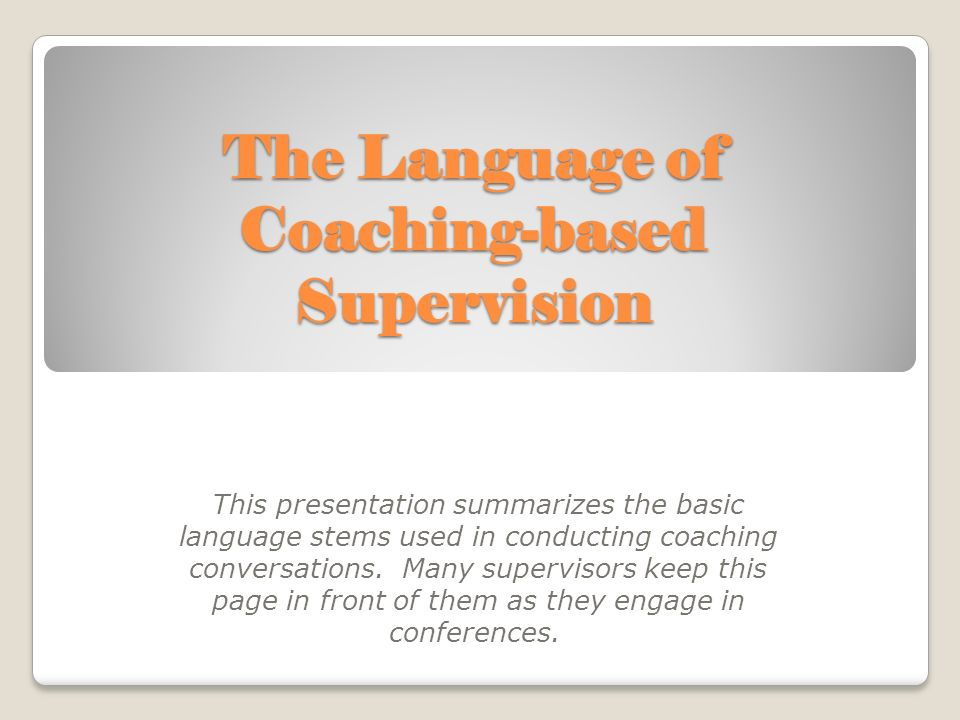 The Language of Coaching-based Supervision
