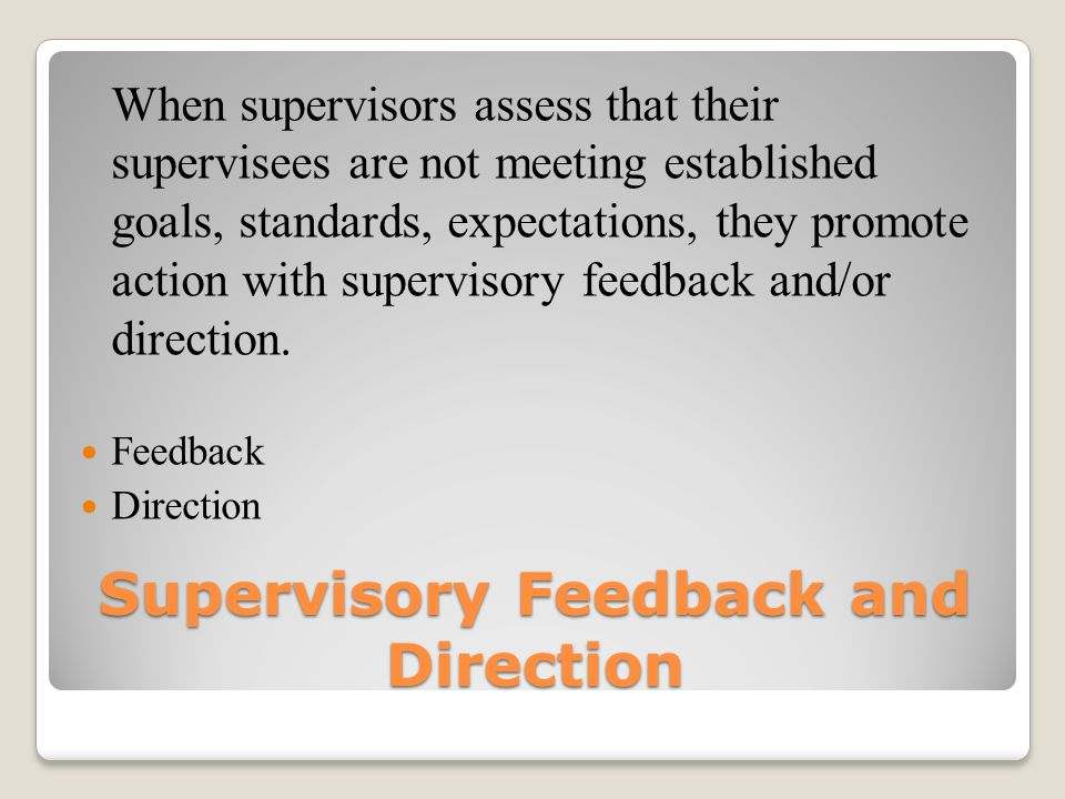 Supervisory Feedback and Direction