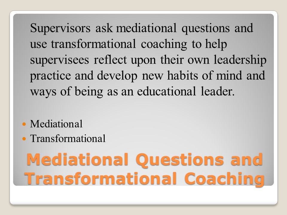 Mediational Questions and Transformational Coaching
