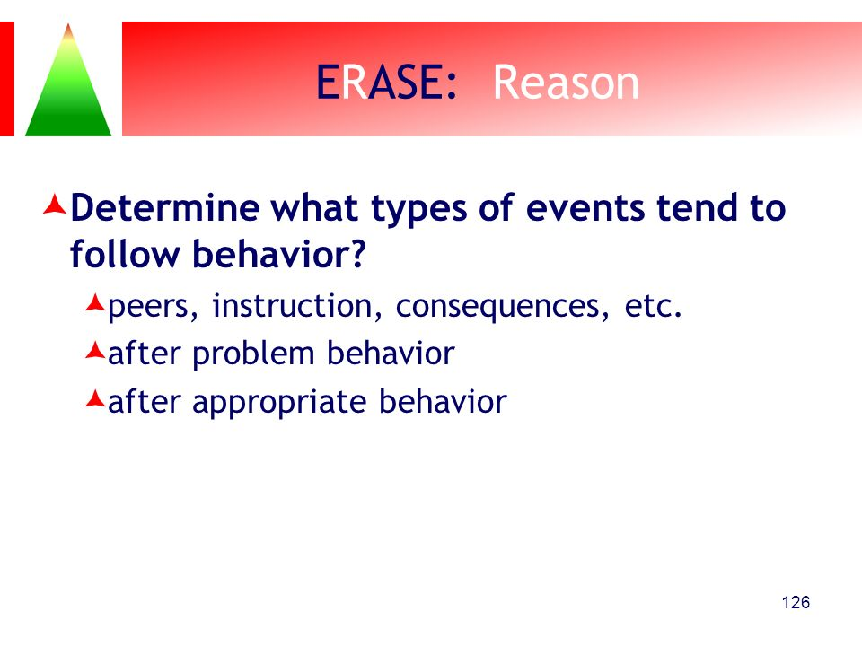 ERASE: Reason Determine what types of events tend to follow behavior