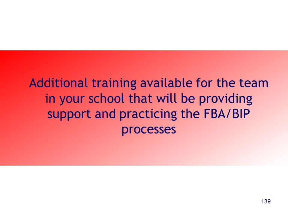 Additional training available for the team in your school that will be providing support and practicing the FBA/BIP processes