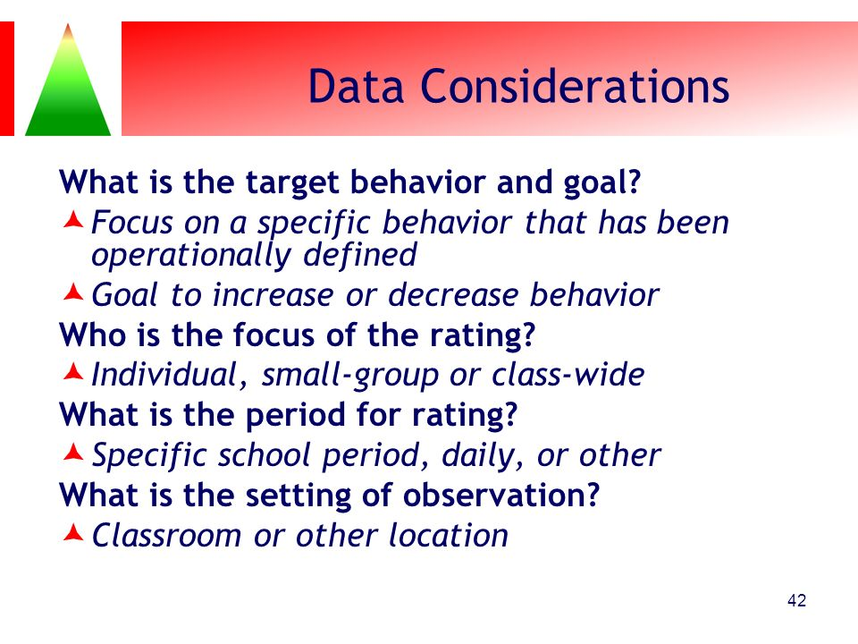 Data Considerations What is the target behavior and goal