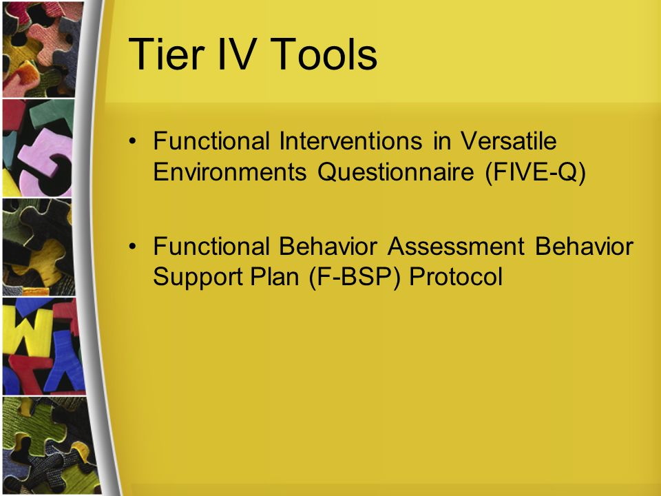 Tier IV Tools Functional Interventions in Versatile Environments Questionnaire (FIVE-Q)